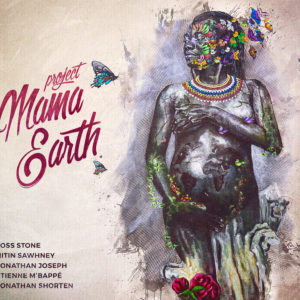 (2017) Project Mama Earth (ft. Joss Stone) - Mama Earth