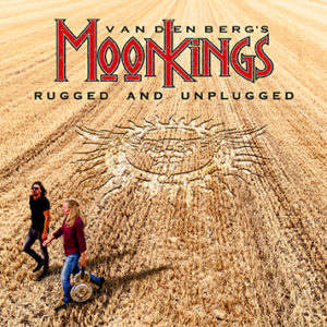 (2018) Vandenberg's MoonKings - Rugged And Unplugged