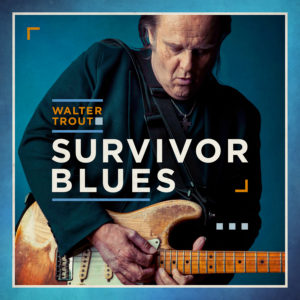 (2019) Walter Trout - Survivor Blues
