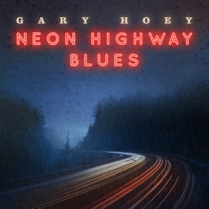 (2019) Gary Hoey - Neon Highway Blues