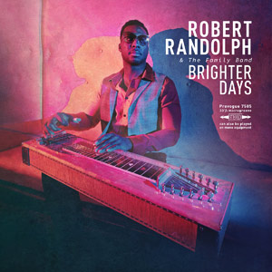 (2019) Robert Randolph And The Family Band - Brighter Days