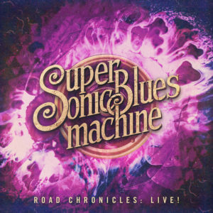 (2019) Supersonic Blues Machine - Road Chronicles: Live!
