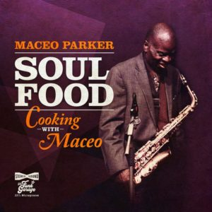 (2020) Maceo Parker - Soul Food - Cooking With Maceo
